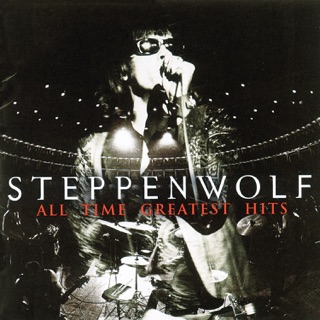 Born to Be Wild: The Best of Steppenwolf by Steppenwolf on