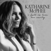 I Fall In Love Too Easily-Katharine McPhee