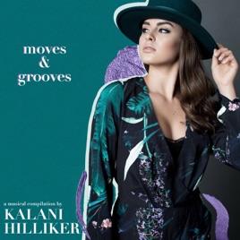 Moves & Grooves by Kalani Hilliker on Apple Music