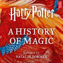 Harry Potter: A History of Magic (Unabridged)