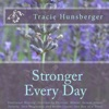 Stronger Everyday: Hard-Won Truths of a Life Lived by an Author Unafraid to Face the Battle with God at Her Side (Unabridged)