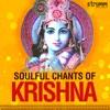 Soulful Chants of Krishna