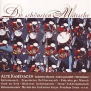 Die schönsten Märsche - Alte Kameraden - Various Artists - Various Artists