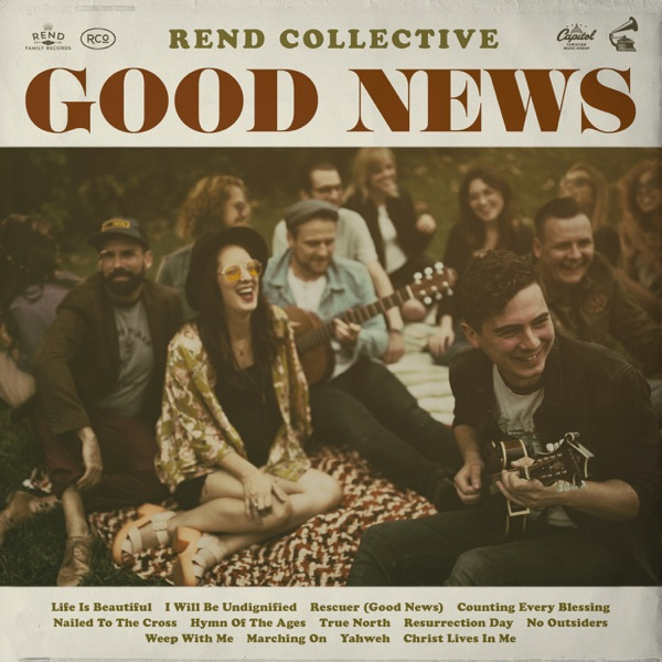 Rend Collective - Counting Every Blessing