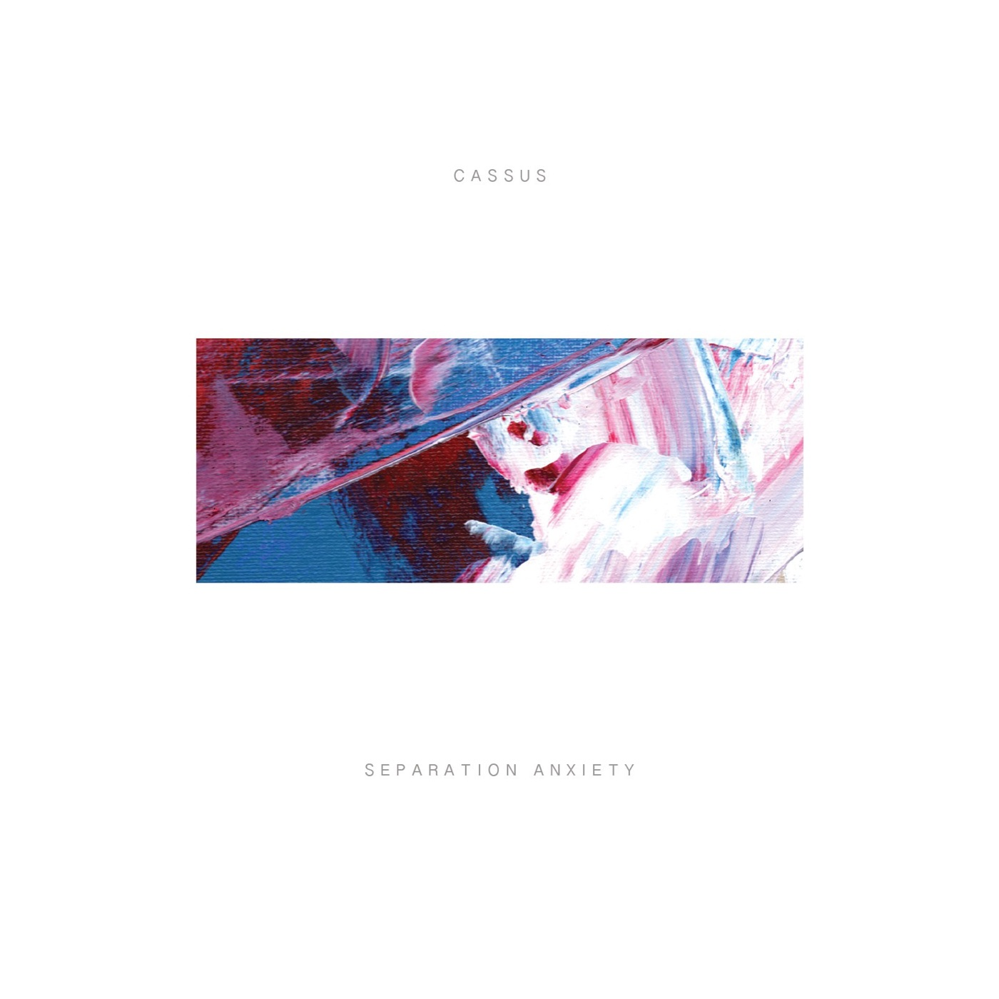 Cassus - Separation Anxiety (2018)