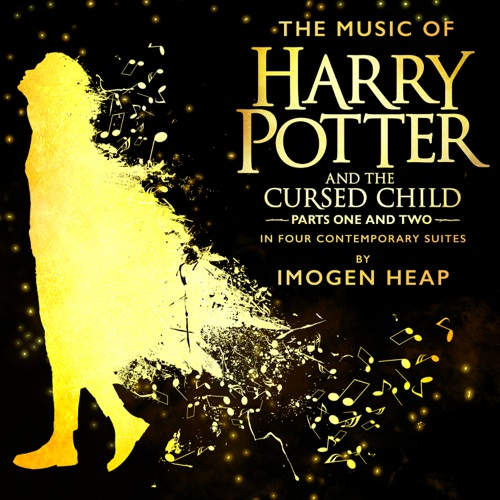 Imogen Heap - The Music of Harry Potter and the Cursed Child - In Four Contemporary Suites