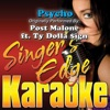 Singer's Edge Karaoke - Psycho (Originally Performed By Post Malone & Ty Dolla $ign) [Instrumental]