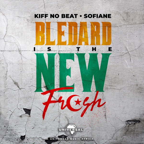 Blédard Is The New Fresh (feat. Sofiane) - Single