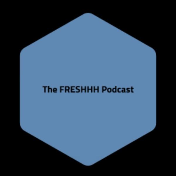 The FRESHHH Podcast