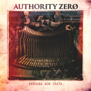 Persona Non Grata - Authority Zero