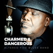 Charmed & Dangerous - Altered Five Blues Band - Altered Five Blues Band