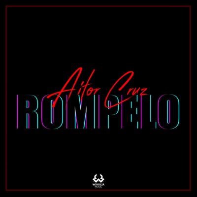 Rompelo - Single - Aitor Cruz