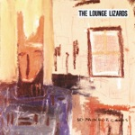 The Lounge Lizards - The Magic Of Palermo