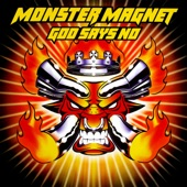 Monster Magnet - God Says No