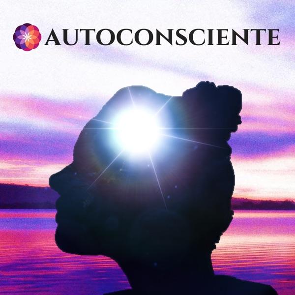 Autoconsciente | Um podcast que entende você