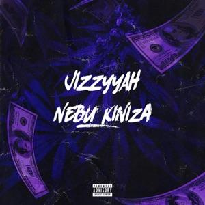 Jizzyyah - Nebu Kiniza