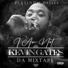 I Am Not Kevin Gates: Da Mixtape