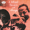 Clifford Brown - Clifford Brown with Strings  artwork