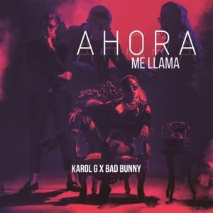 KAROL G & Bad Bunny - Ahora Me Llama