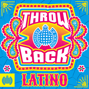 Various Artists - Throwback Latino - Ministry of Sound