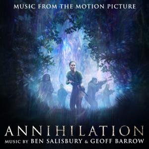 Annihilation (Original Motion Picture Soundtrack) - Ben Salisbury & Geoff Barrow