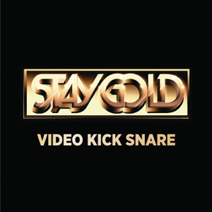 Staygold -  Kick Snare (Remixes) - EP