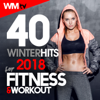 40 Winter Hits 2018 For Fitness & Workout (Unmixed Compilation for Fitness & Workout 123 - 140 Bpm / 32 Count - Ideal for Aerobic, Cardio Dance, Step, CrossFit, Running, Jogging, Gym, Spinning, Motivational) - Verschillende artiesten