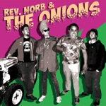 Rev Norb and THE ONIONS - Where Zombies Chill