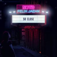 So Close (feat. Georgia Ku)-NOTD, Felix Jaehn & Captain Cuts