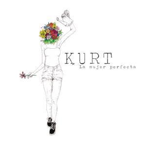 Kurt - La Mujer Perfecta