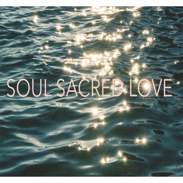 Soul Sacred Love