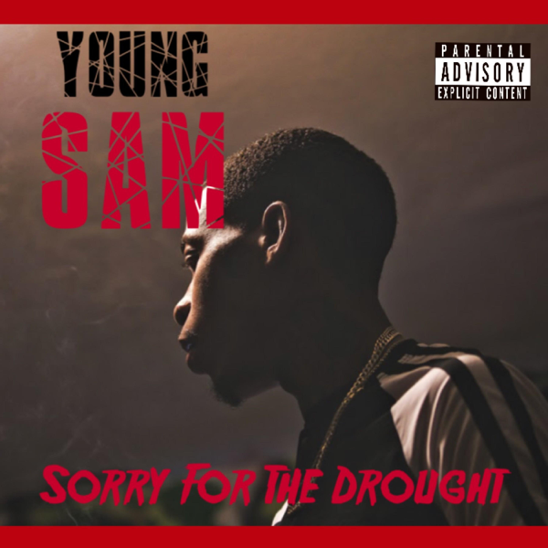 3ef4a4a4b Sorry for the Drought by Young Sam on Apple Music