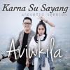 AVIWKILA - Karna Su Sayang (Acoustic Version) artwork