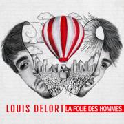 La folie des hommes - Louis Delort