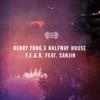 Henry Fong & Halfway House - F.E.A.R. (feat. Sanjin) artwork