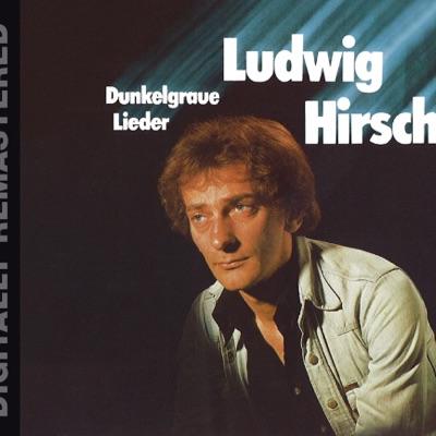 Dunkelgraue Lieder (Remastered) - Ludwig Hirsch