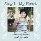 Serene Choo and Friends: Stay in My Heart