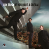If You Have a Dream - LRK Trio