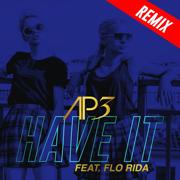 Have It (feat. Flo Rida) [Blactro Club Edit] - AP3 - AP3