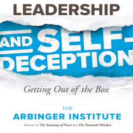 Leadership and Self-Deception: Getting out of the Box audiobook