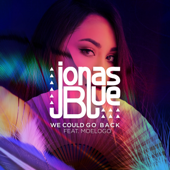 We Could Go Back (feat. Moelogo) - Jonas Blue