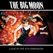 The Big Moon - Pull The Other One