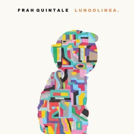 Frah Quintale – Lungolinea. [iTunes Match M4A] | iplusall.4fullz.com