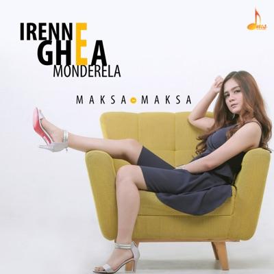 Irenne Ghea Monderela - Maksa Maksa