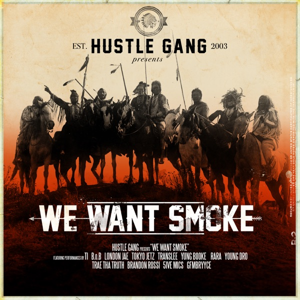 We Want Smoke (feat. T.I., B.o.B, London Jae, Tokyo Jetz, Translee, Yung Booke, Rara, Young Dro, Trae tha Truth, Brandon Rossi, 5ive Mics & GFMBRYYCE)