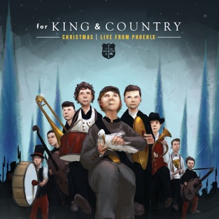 Christmas  LIVE from Phoenix – for KING & COUNTRY