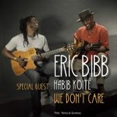 Eric Bibb feat. Habib Koite - We Don't Care
