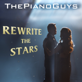 Rewrite The Stars-The Piano Guys