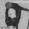 Astrid Stowe & Sandra Child - All I Want  artwork