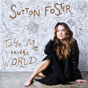 Take Me to the World - Sutton Foster - Sutton Foster